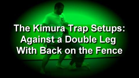 KTS 26 – Kimura Trap off a Fence Double Leg