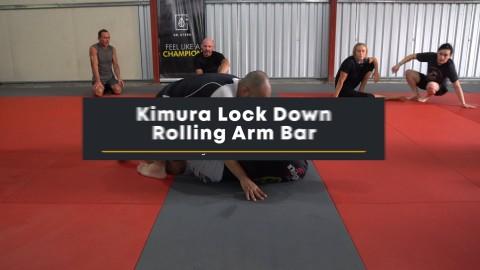 36 – Kimura Lock Down Rolling Arm Bar